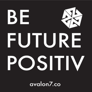 AVALON7: Be FuturePositiv