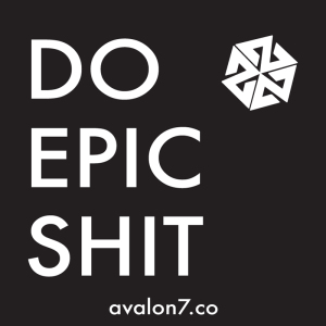 AVALON7: Do Epic Shit