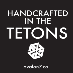 handcrafted in the tetons avalon7